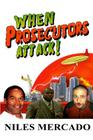 When Prosecutors Attack!: OJ Simpson, Roderick Scott, George Zimmerman - Baseless Government Attacks and the Media That Lets It Happen Cover Image