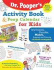 Dr. Pooper's Activity Book and Poop Calendar for Kids: Mazes, Puzzles, Word Games, Drawing, Coloring, and More - All about Constipation Cover Image