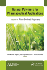 Natural Polymers for Pharmaceutical Applications: Volume 1: Plant-Derived Polymers Cover Image