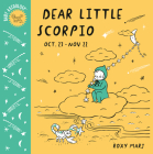 Baby Astrology: Dear Little Scorpio Cover Image