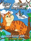 Easy Animals for Beginners: Easy and Beautiful Animals Coloring Pages for Adults Cover Image