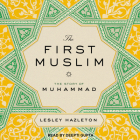 The First Muslim: The Story of Muhammad Cover Image