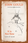 It is Not Now: Tales of Maine Cover Image