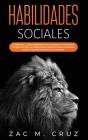 Habilidades Sociales: 2 libros en 1 - Cómo conversar con cualquiera, Autoestima a prueba de fuego. La compilación #1 para destruir la ansied Cover Image