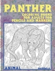 Mandala Coloring Books for Adults for Pencils and Markers - Animal - Panther Cover Image
