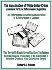 The Investigation of White-Collar Crime: A Manual for Law Enforcement Agencies Cover Image