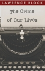 The Crime of Our Lives (Thorndike Nonfiction) Cover Image