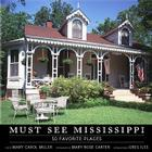 Must See Mississippi: 50 Favorite Places Cover Image