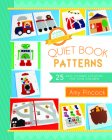 Quiet Book Patterns: 25 Easy-To-Make Activities for Your Children (CD Included) Cover Image