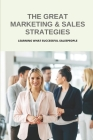 The Great Marketing & Sales Strategies: Learning What Successful Salespeople: Sales Skills Cover Image