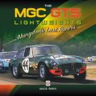 The MGC GTS Lightweights: Abingdon's Last Racers Cover Image