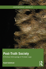 Post-Truth Society: A Political Anthropology of Trickster Logic (Contemporary Liminality) Cover Image