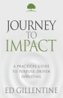 Journey to Impact: A Practical Guide to Purpose-Driven Investing Cover Image