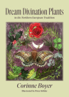 Dream Divination Plants: In Northwestern European Traditions Cover Image