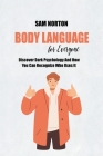 Body Language For Everyone: Discover Dark Psychology And How You Can Recognize Who Uses It Cover Image
