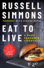 Eat To Live : A Post Pandemic Lifestyle Cover Image