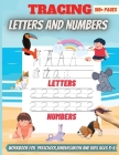 Tracing Letters And Numbers: Workbook for Preschool, Kindergarten, and Kids Ages 3-5 Cover Image