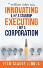 Innovating Like A Startup Executing Like A Corporation Cover Image