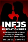 Infj: INFJs in Relationships: The Ultimate Guide to Happy, Healthy and Rewarding Relationships for INFJ People Cover Image