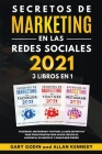 SECRETOS DE MARKETING EN LA REDES SOCIALES 2021 3 LIBROS EN 1 Facebook, Instagram y Youtube, la guía definitiva para principiantes para principiantes Cover Image