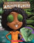 What If You Had Animal Eyes? (Library Edition) (What If You Had... ?) Cover Image
