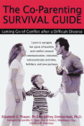 The Co-Parenting Survival Guide: Letting Go of Conflict After a Difficult Divorce Cover Image
