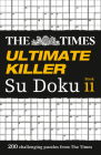The Times Ultimate Killer Su Doku Book 11: 200 of the Deadliest Su Doku Puzzles Cover Image