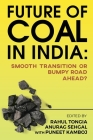 Future of Coal in India: Smooth Transition or Bumpy Road Ahead? Cover Image