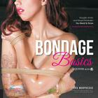 Bondage Basics: Naughty Knots and Risque Restraints You Need to Know Cover Image