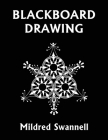 Blackboard Drawing (Yesterday's Classics) Cover Image