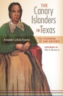 The Canary Islanders in Texas: The Story of the Founding of San Antonio Cover Image