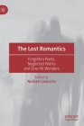 The Lost Romantics: Forgotten Poets, Neglected Works and One-Hit Wonders Cover Image
