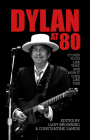 Dylan at 80: It Used to Go Like That, and Now It Goes Like This Cover Image