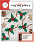 Crochet Your Own Holly Jolly Garland (Crochet in a Day) Cover Image