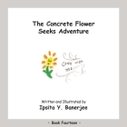 The Concrete Flower Seeks Adventure: Book Fourteen Cover Image