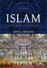 Islam: The Straight Path Cover Image