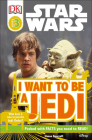 I Want to Be a Jedi (DK Readers: Level 3) Cover Image