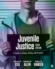 Juvenile Justice: A Guide to Theory, Policy, and Practice Cover Image