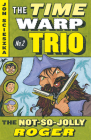 The Not-So-Jolly Roger #2 (Time Warp Trio #2) Cover Image