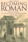 Becoming Roman: The Origins of Provincial Civilization in Gaul Cover Image