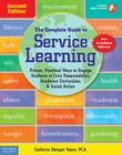 The Complete Guide to Service Learning: Proven, Practical Ways to Engage Students in Civic Responsibility, Academic Curriculum, & Social Action (Free Spirit Professional™) Cover Image