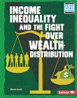 Income Inequality and the Fight Over Wealth Distribution Cover Image