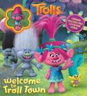 DreamWorks Trolls: Welcome to Troll Town: Storybook with Poppy Collectible Cover Image