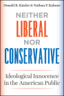 Neither Liberal Nor Conservative: Ideological Innocence in the American Public Cover Image