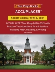 ACCUPLACER Study Guide 2020 and 2021: ACCUPLACER Test Prep 2020-2021 with Practice Test Questions for All Sections Including Math, Reading, and Writin Cover Image