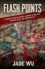 Flash Points: Lessons Learned and Not Learned in Malawi, Kosovo, Iraq, and Afghanistan (Excelsior Editions) Cover Image