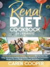 Renal Diet Cookbook for Beginners: Overcome Chronic Kidney Disease with the Best 500 Easy, and Kidney-Friendly Low-Sodium, Phosphorus and Potassium Re Cover Image