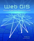 Web GIS: Principles and Applications Cover Image