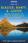 Moon Best of Glacier, Banff & Jasper: Make the Most of One to Three Days in the Parks (Travel Guide) Cover Image