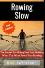 Rowing Slow: The Secret For Going Fast And Getting What You Want From Your Rowing Cover Image